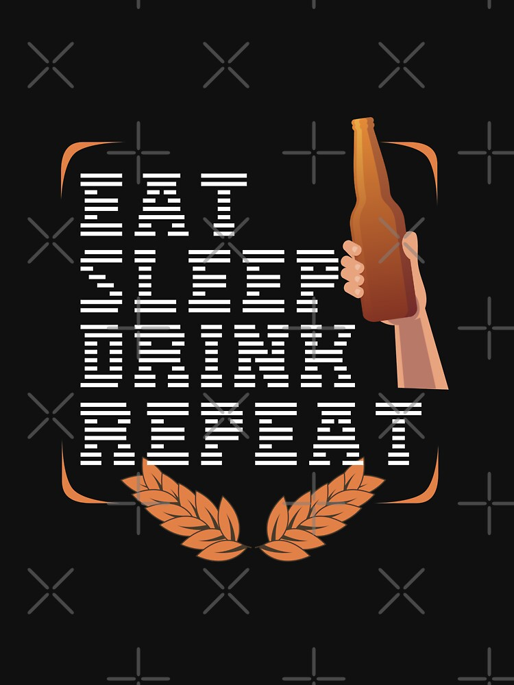 Eat Sleep Drink Repeat - gift idea by vicoli-shirts