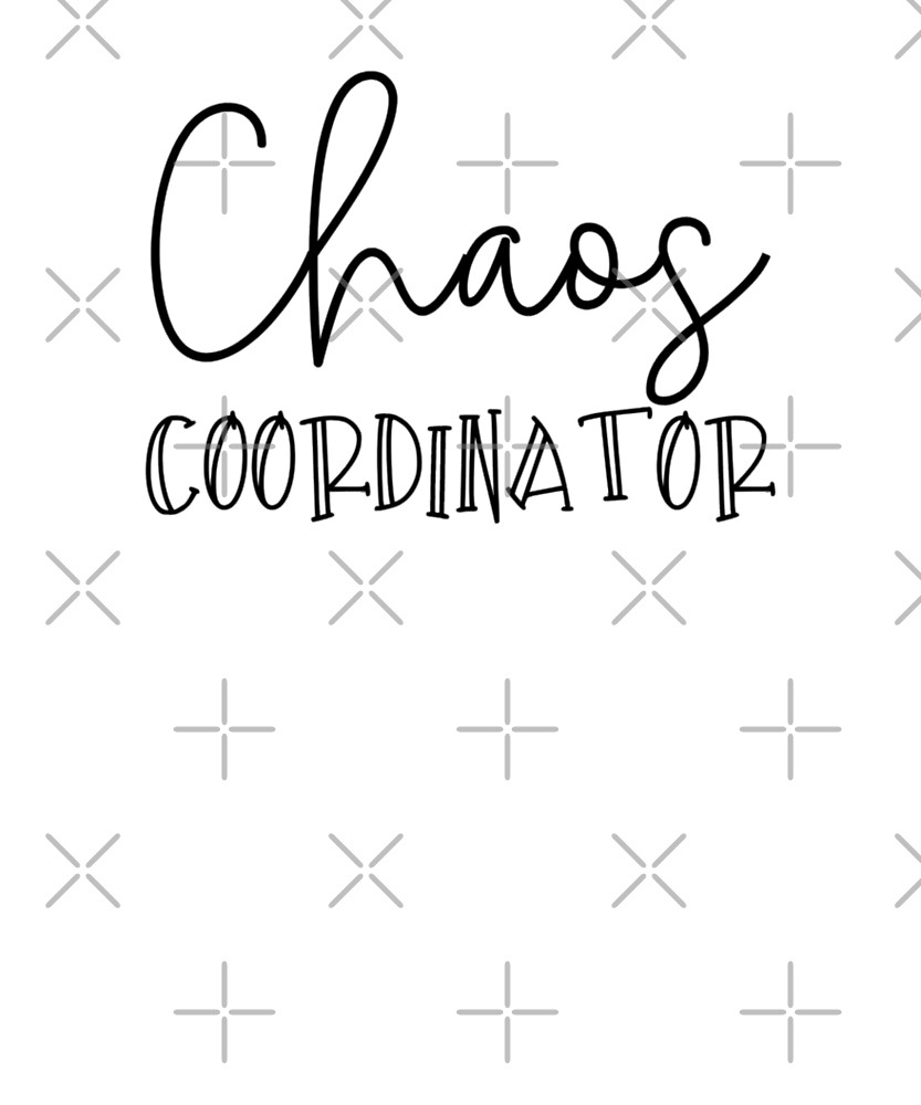 Chaos Coordinator Gift by elliecanary