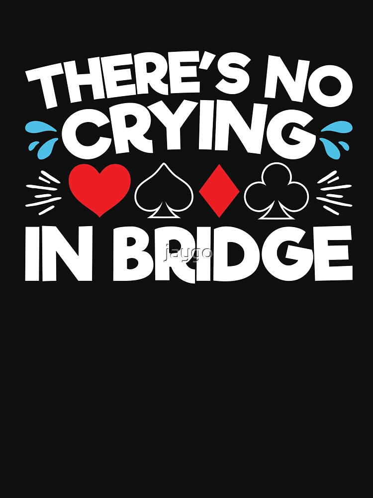 There's No Crying In Bridge by jaygo