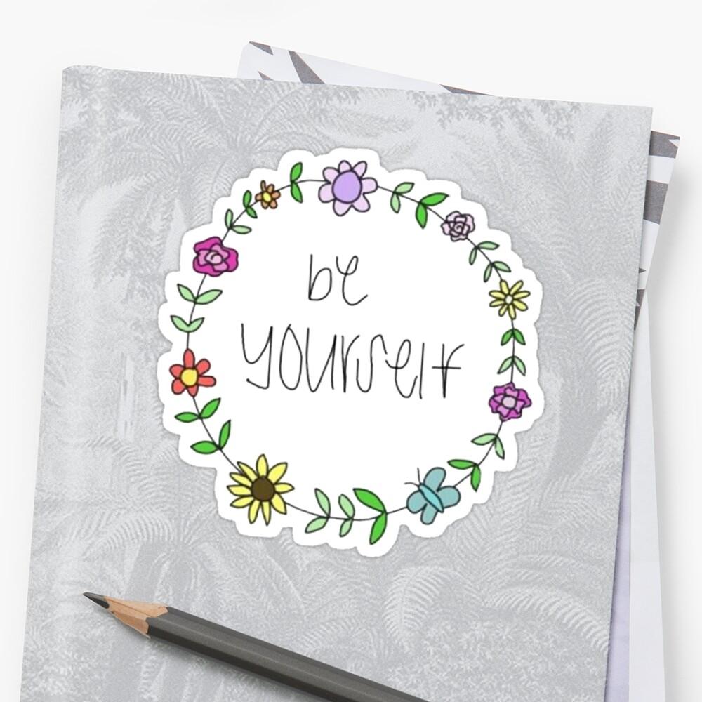 Be Yourself by GwynethEmily