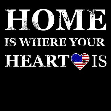 Home is where your heart is America USA by NoblePirates