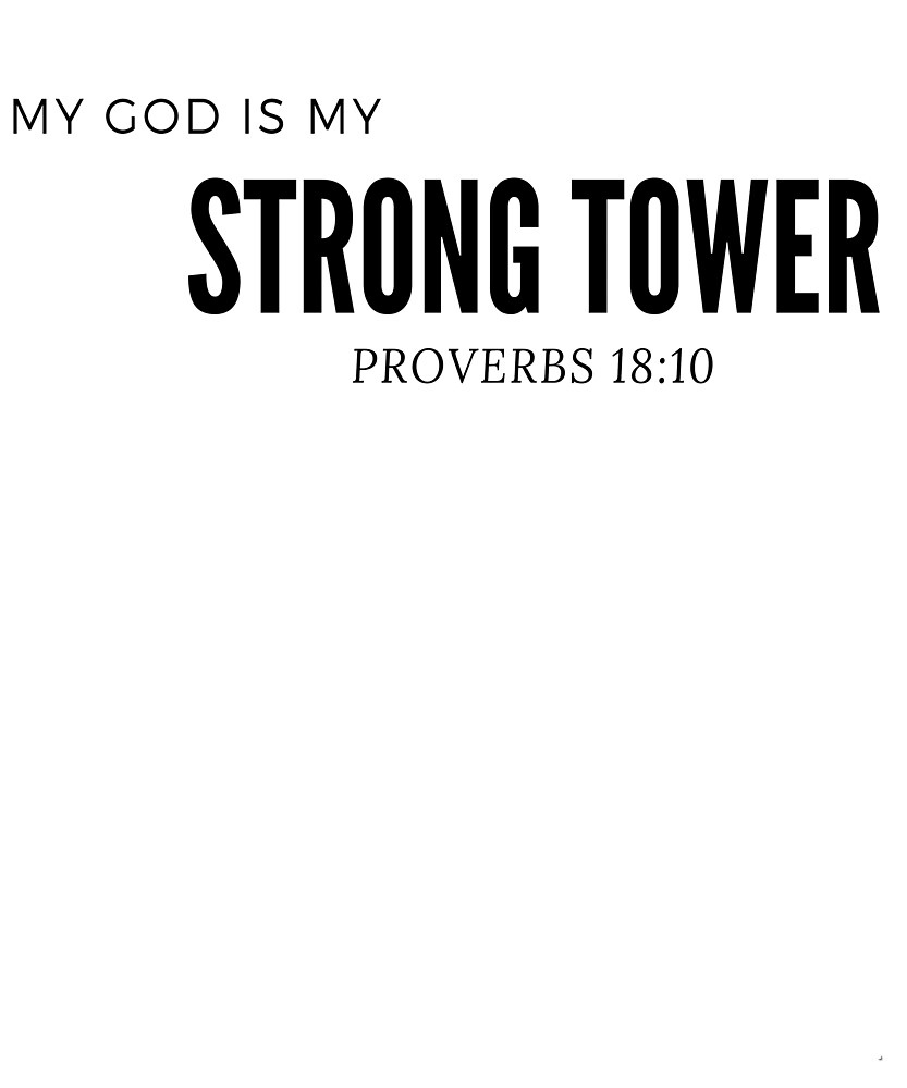 My God Is My Strong Tower. Proverbs 18:10  by Rolando Calderon