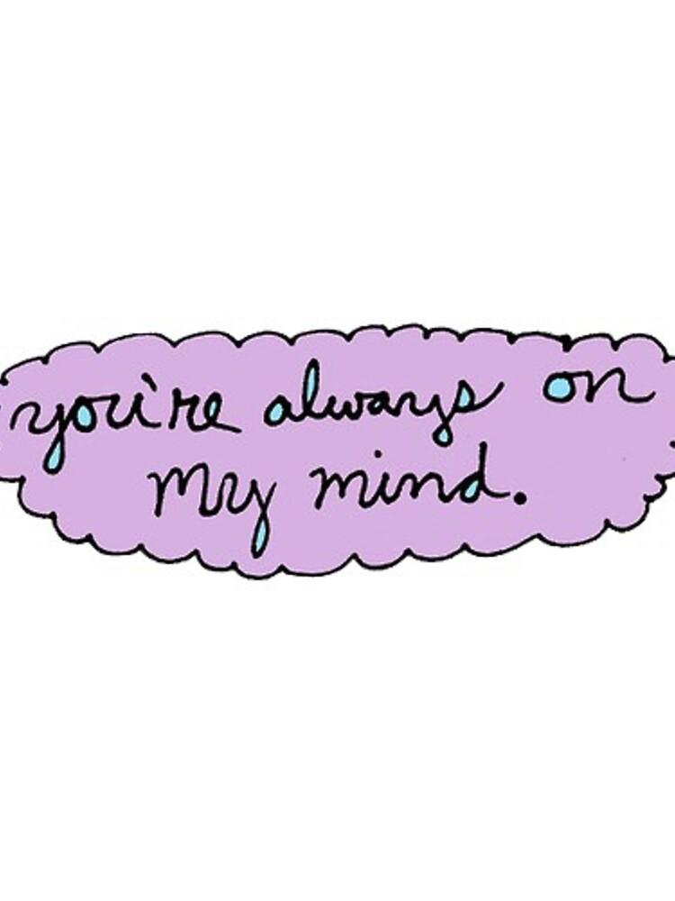 On My Mind by GwynethEmily