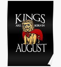 Kings are born in August T Shirt Poster