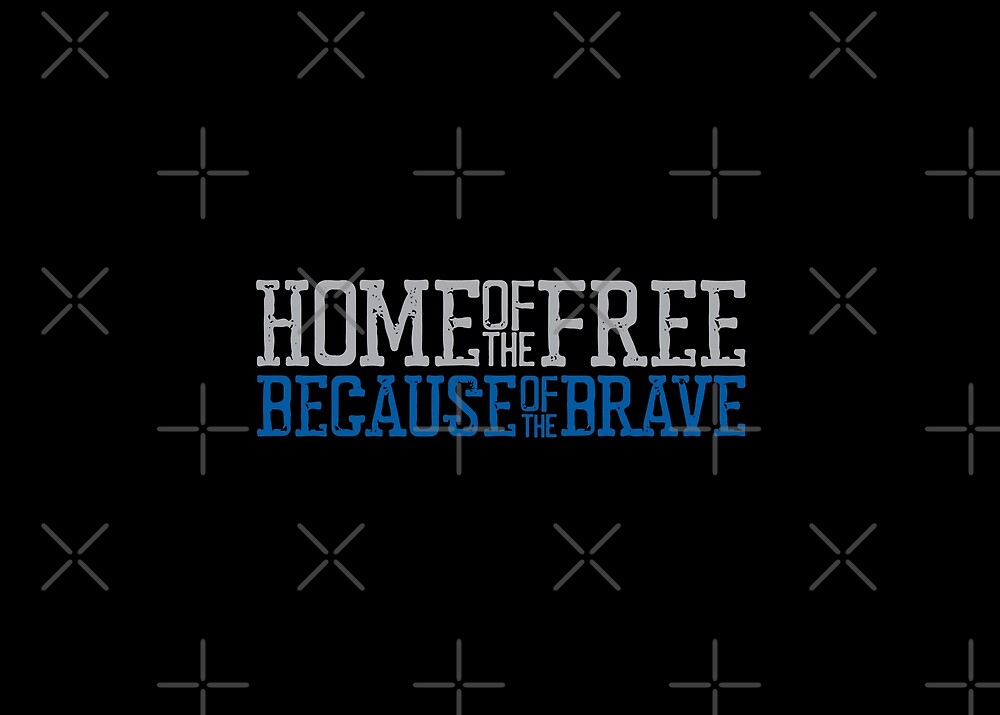 Home of the Free because of the Brave Blue lives matter The thin blue line I back the blue MAGA Law Enforcement and policemen blue background Grunge style by iresist