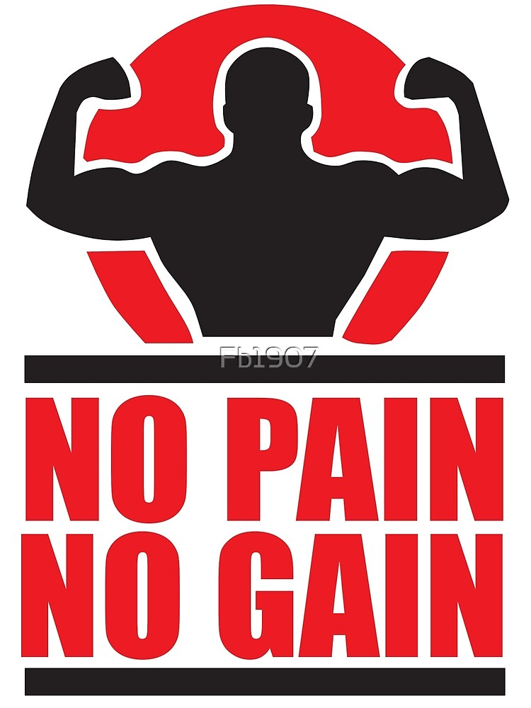 No Pain No Gain by Fb1907