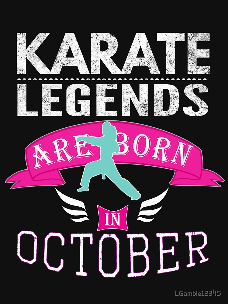 Karate legends are born in October Girls by LGamble12345