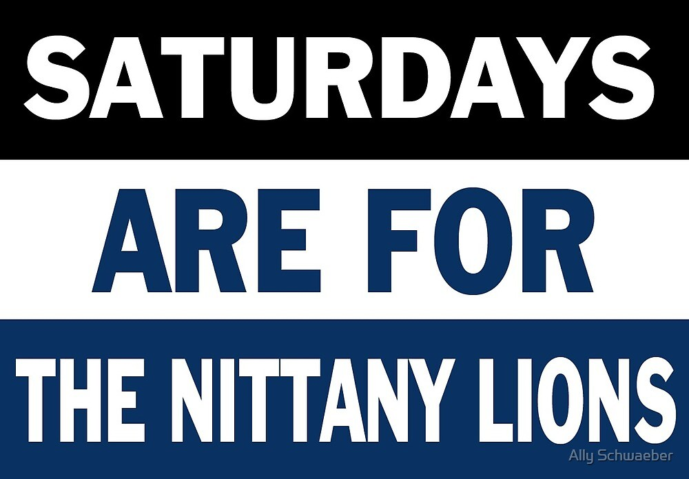 Saturdays are for the Nittany Lions by Ally Schwaeber