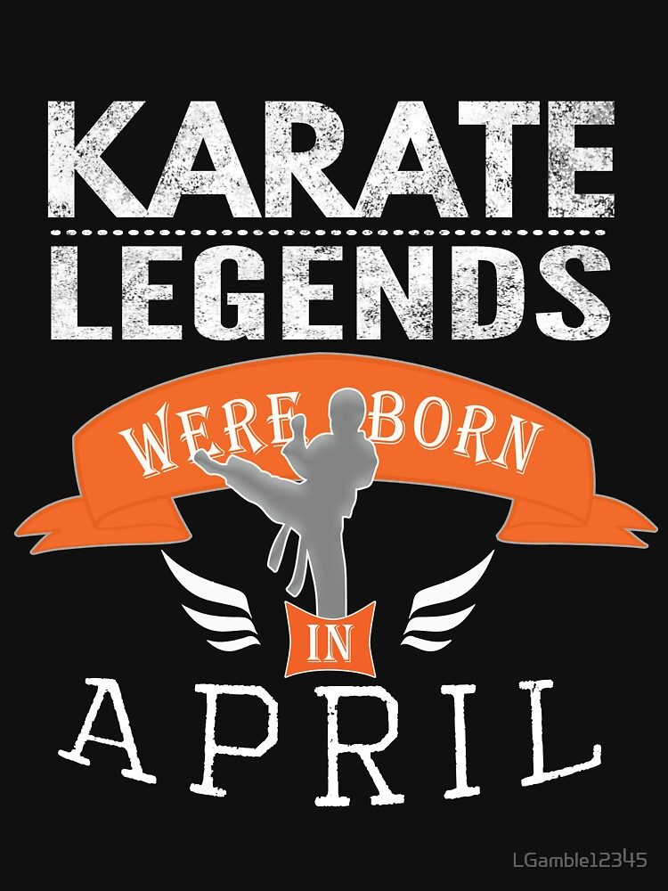 Karate legends are born in April Boys by LGamble12345