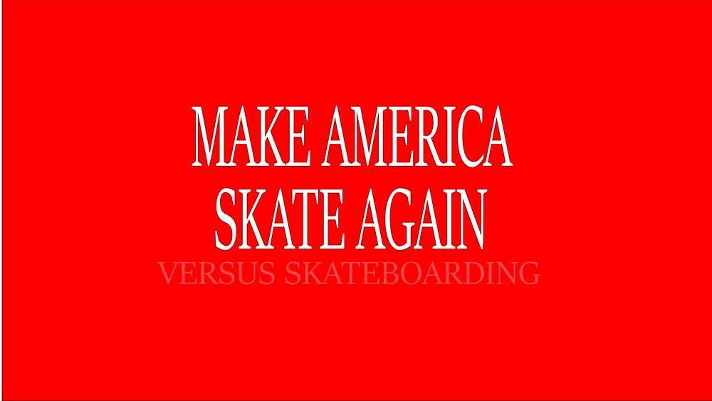 MASA - Make America Skate Again by Riley Cottingham