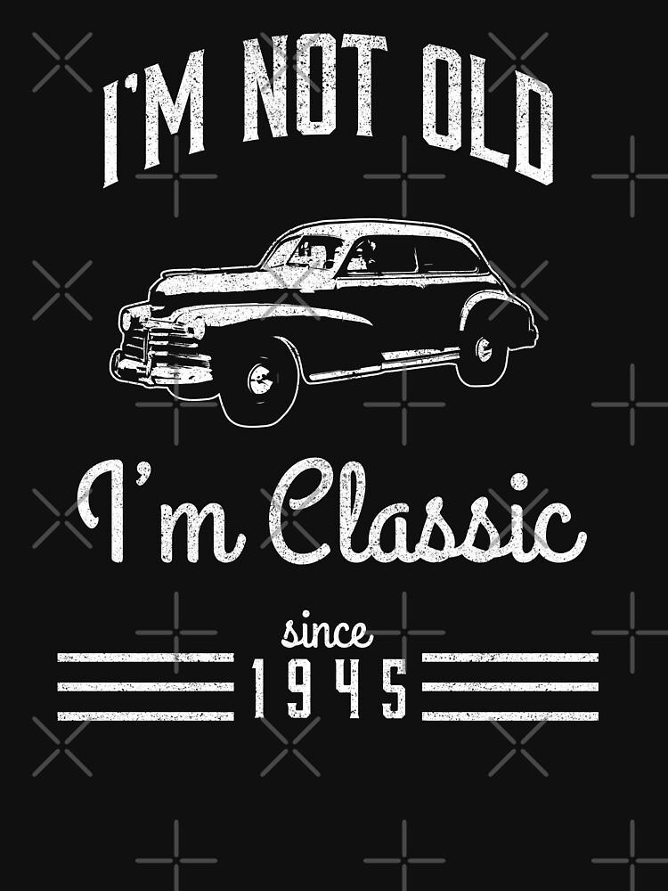 Not Old Classic Car 73rd Birthday Gift by csfanatikdbz
