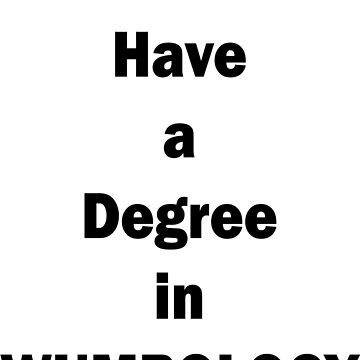 I Have a Degree in Wumbology by NoodleMoose