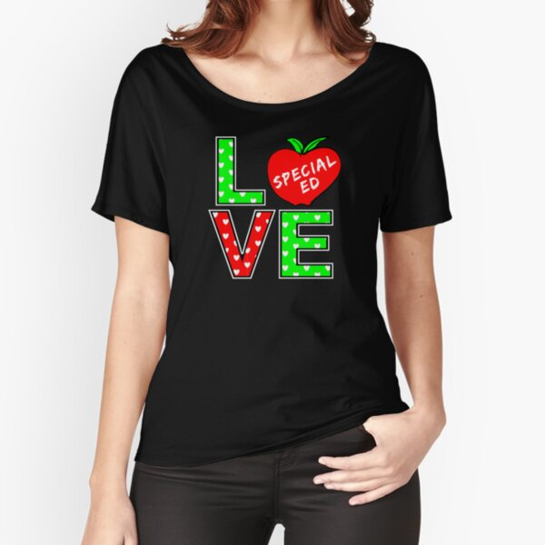 Love Special Ed Student Teacher Relaxed Fit T-Shirt