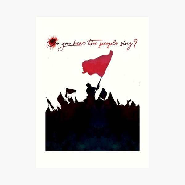 Les Miserables - Do You Hear The People Sing? Art Print