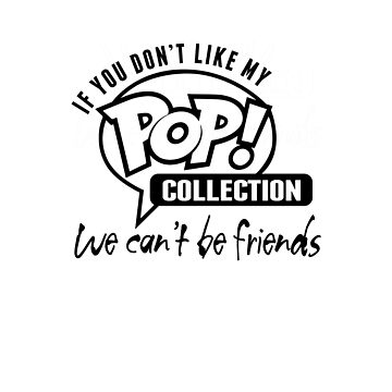 If you don't like my Pop! collection... by Badsign769