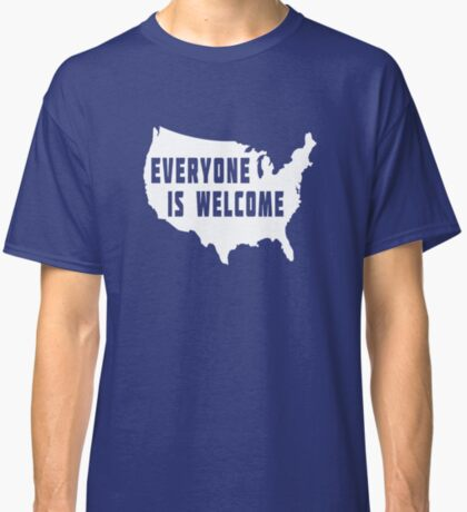 USA Everyone Is Welcome Classic T-Shirt