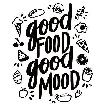 Good Food Good Mood by ehoehenr