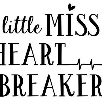 Little Miss Heartbreaker by Jandsgraphics