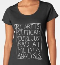 ALL ART IS POLITICAL [BLACK] Women's Premium T-Shirt