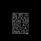 ALL ART IS POLITICAL [BLACK] by anderjak