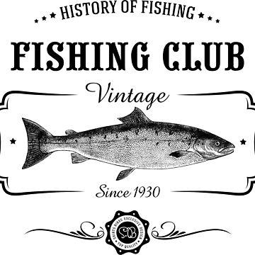 Fishing Club History of Fishing Vintage T-shirt by artbaggage