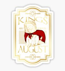 Kings are born in August T Shirt Sticker