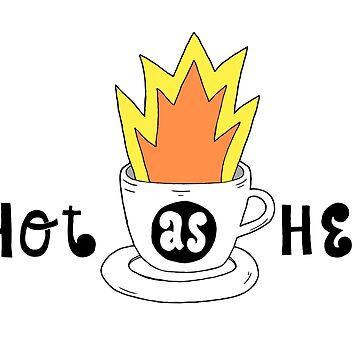 Coffee: Hot as Hell by EdTupelo