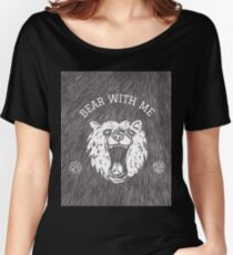 Bear with me - fur in the background Women's Relaxed Fit T-Shirt