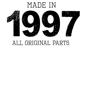Made In 1997 All Original Parts 21st Birthday Gift T-Shirt - 21st Birthday Gift Tees by JustBeAwesome