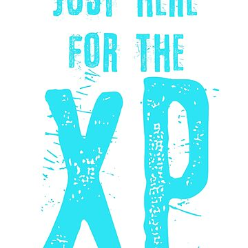 JUST HERE FOR THE XP GAMING by IGCD