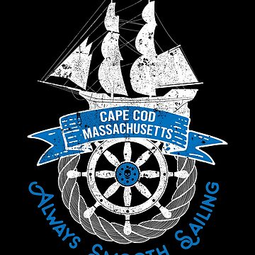 Cape Code Massachusetts - Always Smooth Sailing by inkedtee