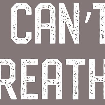 I Can't Breathe, Environmental Message, Pollution by CreativeBridge