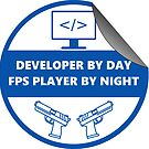 «developer by day fps player by night» de yourgeekside