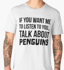 Talk About Penguins Men's Premium T-Shirt