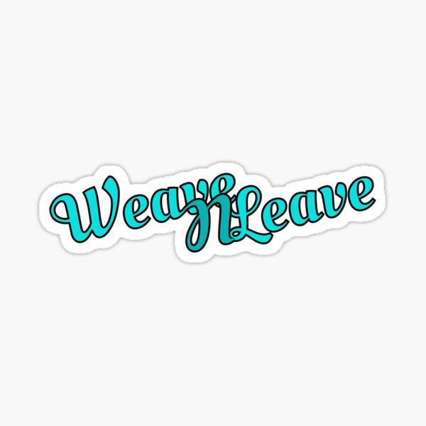 Weave N Leave Sticker