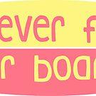 Was auch immer dein Board schwimmt (pink / gelb) von its-anna