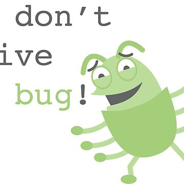I don't give a bug! by PamelaEmme