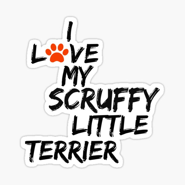 I Love My Scruffy Little Terrier Dog Slogan Gifts for Dog Lovers Sticker