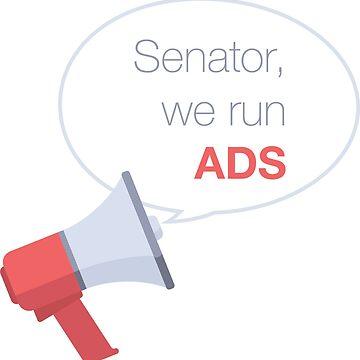 Senator, we run ADS! by PamelaEmme