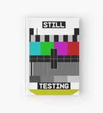 Still Testing test screen Hardcover Journal