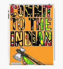 Commit To the Indian iPad Case/Skin