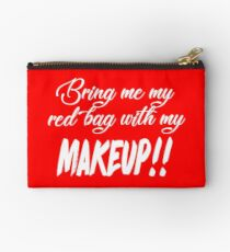Bring Me My Red Bag With My MAKEUP!! 90 Day Fiance TV Quotes Zipper Pouch
