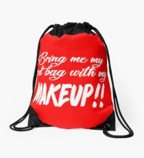 Bring Me My Red Bag With My MAKEUP!! 90 Day Fiance TV Quotes Drawstring Bag