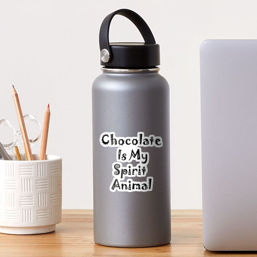 Chocolate is my Spirit Animal, Funny Saying for Chocolate Lovers Sticker