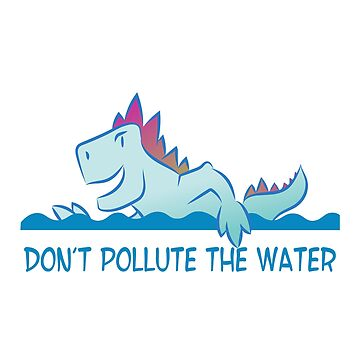Don't pollute the water Dino by KollesDesign