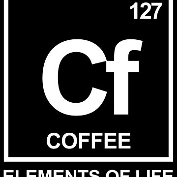 Elements of life: 127 coffee by PhrasesTheThird