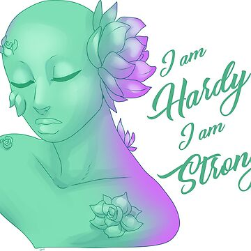I Am Hardy - I Am Strong by RileyOMalley