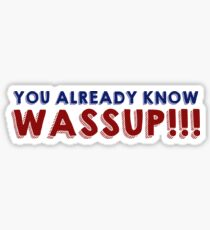 You already know wassup!!! - Kian and JC Sticker