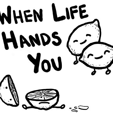 When Life Hands You Lemons by DroopyFruit