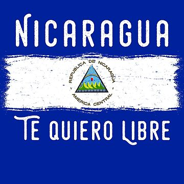 Nicaragua Protest Design Nicaragua Te quiero libre with Flag by fermo